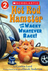 Hot Rod Hamster and the Wacky Whatever Race by Cynthia Lord